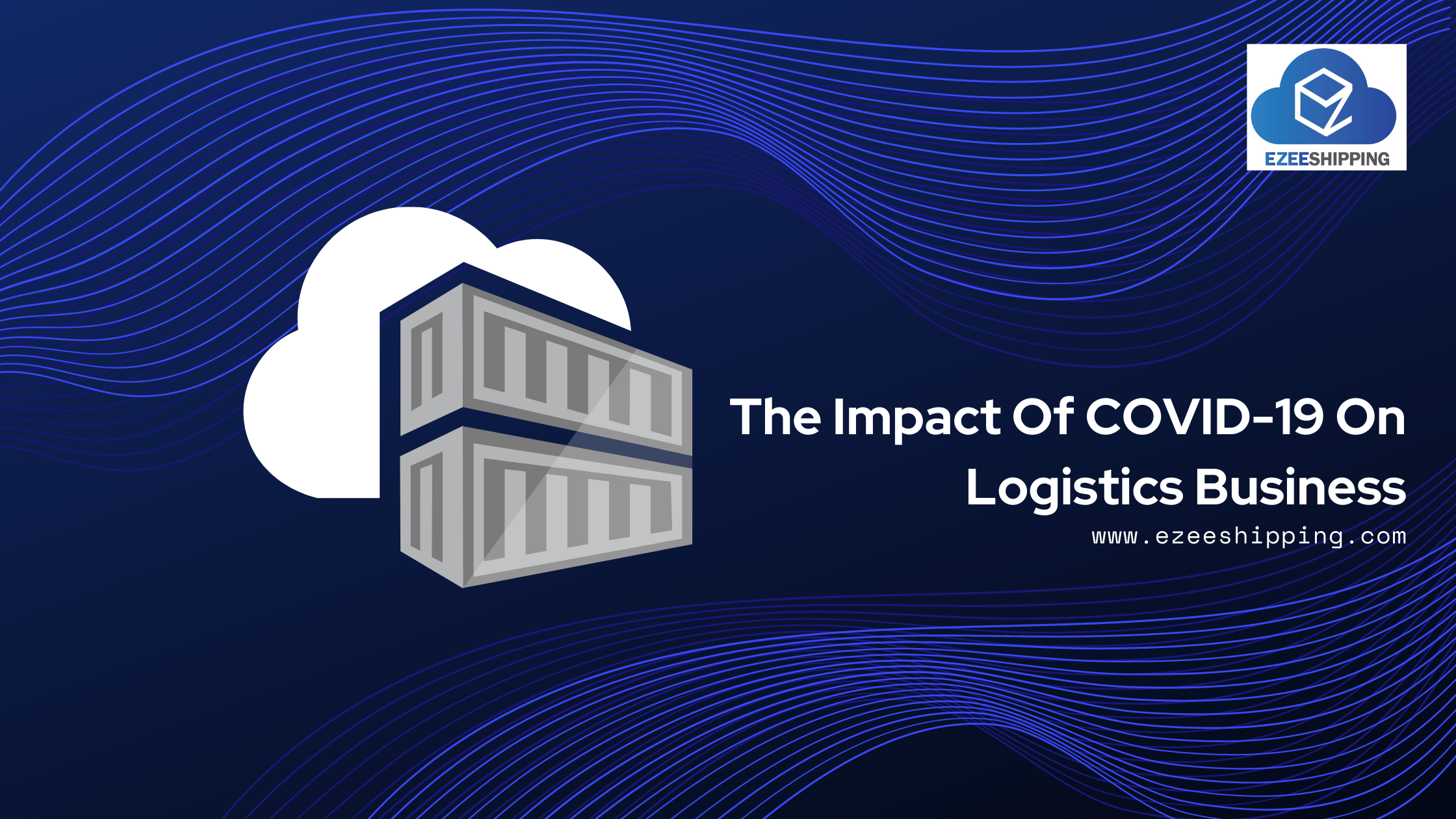 The Impact Of COVID-19 On Logistics Business